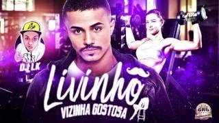 Mc Livinho - Vizinha Gostosa  (Audio Oficial) 2017