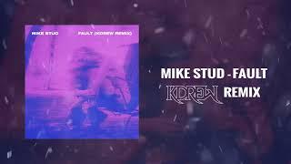 Mike Stud - Fault (KDrew Remix)