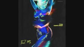 Tyga - Feel Me Ft Kanye West