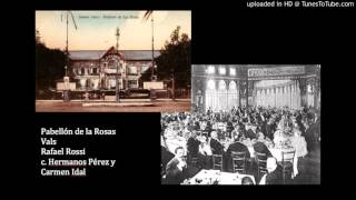 Today's Tango Is... Pabellón de las Rosas - Rafael Rossi