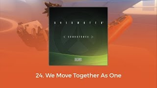 Overwatch OST - We Move Together As One