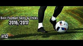 Best Football Skills & Tricks 2016/2017 | 1080i | #12
