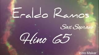 CCB Hino 65 Igual ao mestre! - Sax Soprano by Eraldo Ramos