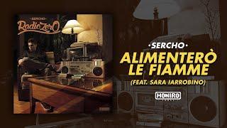 SERCHO - 02 - ALIMENTERO' LE FIAMME ft. SARA IARROBINO ( LYRIC VIDEO )