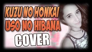 Uso no Hibana •Opening Kuzu no Honkai• Cover Español