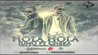 "Juno ""The Hitmaker"" Ft. Cheka - Hola Hola"
