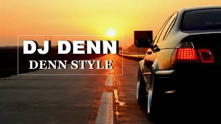 DJ DENN - DENN STYLE (Official Audio 2019)