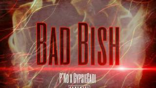 P'No x GypsieCadi - Bad Bish (Official Audio)