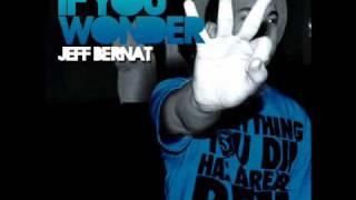Jeff Bernat - If You Wonder Acoustic
