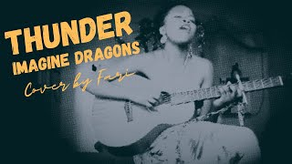 Imagine Dragons - Thunder (Cover by Fari)