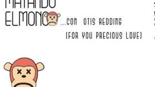 Otis Redding- For your precious love
