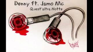 Denny ft. Jamo Mc - Quest'altra Notte
