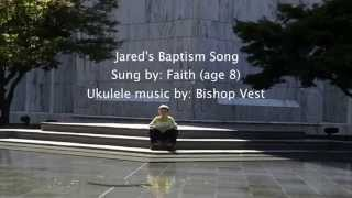 Jared's baptism song