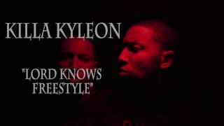 "Killa Kyleon ""Lord Knows "" Freestyle (Dir by Be EL Be)"