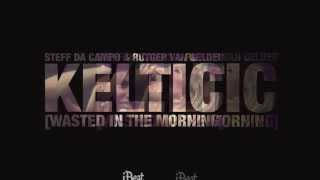 Steff da Campo & Rutger van Gelder - Keltic (Wasted in The Morning) [Official]