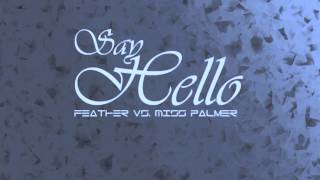 Feather - Say Hello (Who We Are) vs. Miss Palmer