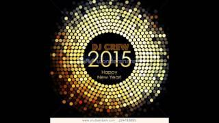 Happy New Year 2015 (New Best Electro House - Dj Crew)
