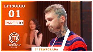MASTERCHEF BRASIL (14/07/2020) | PARTE 3 | EP 01 | TEMP 07