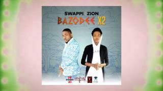 Zion x Swappi - Bazodee X2 | 2017 Music Release