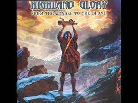 From The Cradle To The Brave de Highland Glory Letra y Video