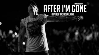 After I'm Gone (Free Eminem Type Hip Hop Instrumental)