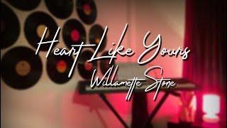 Heart Like Yours - Willamette Stone | Rebeca Garcia Cover ❤