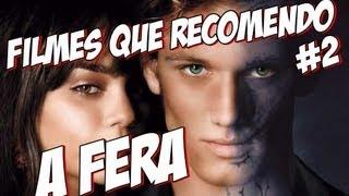 FILMES QUE RECOMENDO 02 - A Fera