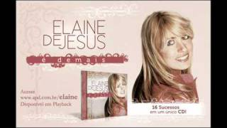 Elaine de Jesus - Deus Abre o Céu