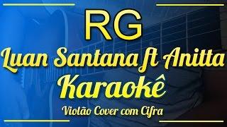 RG - Luan Santana ft Anitta - Karaokê ( Violão cover com cifra )