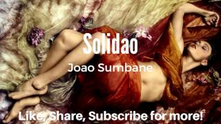 Joao Sumbane - Solidao - Kizomba 2017