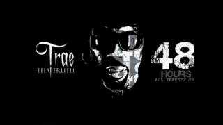 Trae The Truth - Here To See The Day [48 Hours]