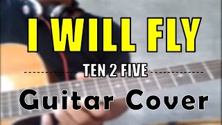 Ten2five - I will fly Guitar cover