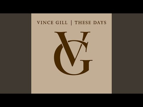 Time To Carry On de Vince Gill Letra y Video