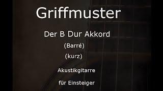 B dur Akkord (Barré) (Griffmuster) (kurz) Gitarre lernen für Einsteiger - Gitarrenakkorde angespielt