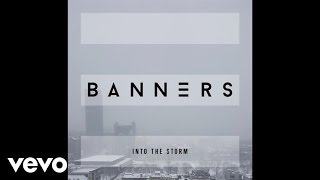 BANNERS - Into The Storm (Audio)