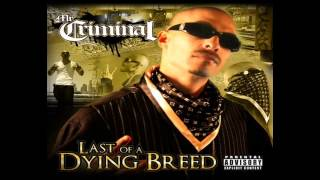 Mr. Criminal - Last Of A Dying Breed (New 2013 Exclusive)