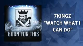 "7kingZ - ""Watch What I Can Do"""