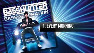 1. Basshunter - Every Morning