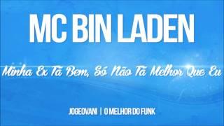 MC Bin Laden - Minha Ex Tá Bem, Só Não Tá Melhor Que Eu (Mano DJ e DJ Impostor) Lançamento 2017