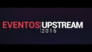 Eventos UpStream 2016
