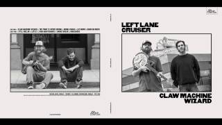 Left Lane Cruiser - Still Rollin'