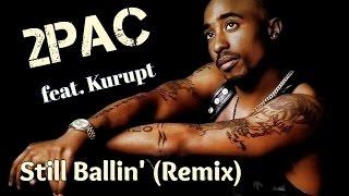 2Pac feat. Kurupt - Still Ballin' (Remix)