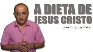 A DIETA DE JESUS CRISTO - SEM EIRA NEM BEIRA