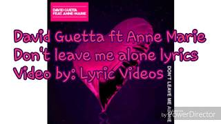 David Guetta ft Anne Marie Don't leave me alone lyrics
