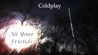 Coldplay - All Your Friends (Lyrics)