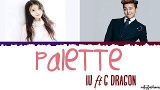 IU(아이유) - Palette(팔레트) (Feat. G-DRAGON) Lyrics [Color Coded_Han_Rom_Eng]