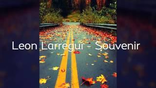 Leon Larregui - Souvenir (Letra)