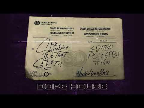 Dope House de Shoreline Mafia Letra y Video