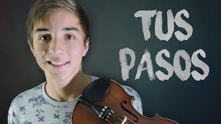 TUS PASOS // Violin cover by Josy Fischer