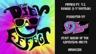 Future ft T.I. - Magic (E-V Bootleg) (W/Download Link)